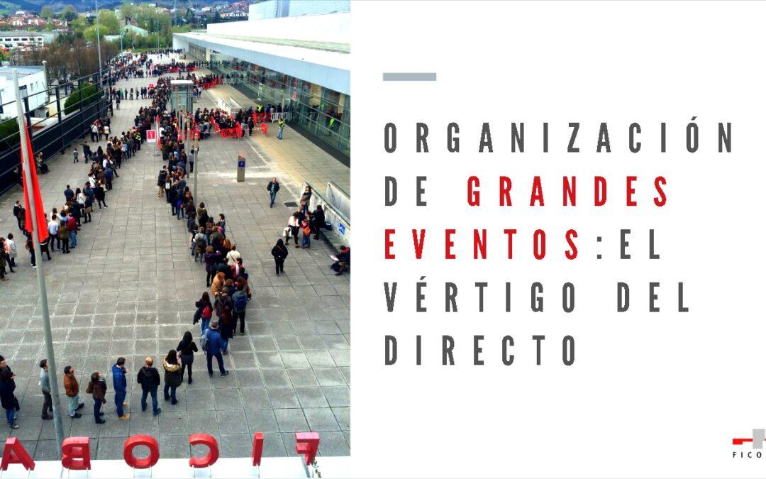 Organización de grandes eventos: el vértigo del directo